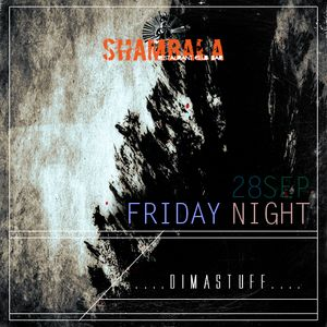 Dima Stuff-Friday Night @ Shambala