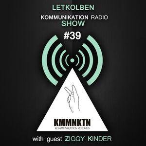 Kommunikation Radio Show 039 with guest Ziggy Kinder