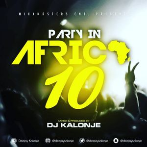 Dj kalonje Party In Africa 10 by deejaykalonje | Mixcloud