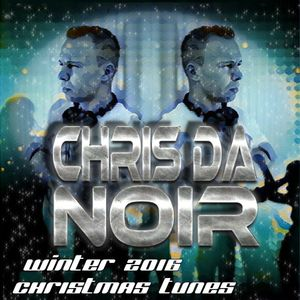 Chris Da Noir - Winter Christmas Tunes 2016 (Mix Session 011)