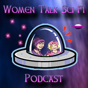 Women Talk Sci Fi - Episode 117 - Buffy Girls Just Do It - Emma and Sarah