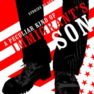 A Peculiar Kind of Immigrant's Son, Interview with author Sergio Troncoso, broadcast Oct. 29, 2019