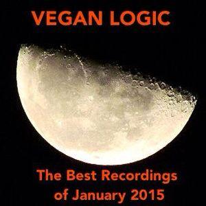 VEGAN LOGIC CIV - THE BEST RECORDINGS OF JANUARY 2015 SELECTION - 26.1.2015