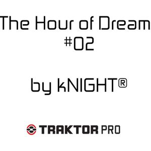 The Hour of Dream #02