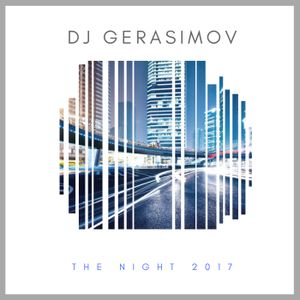 DJ GERASIMOV - THE NIGHT 2017 (am:mix)