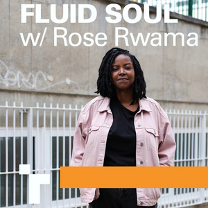 Fluid Soul with Rose - 22 August 2019
