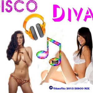 DISCO DIVA (TAmaTto 2015 DISCO MIX)