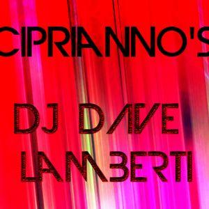 DJ Dave Lamberti - Ciprianno's Set
