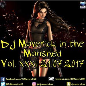DJ Maverick in the Manshed Vol. xxxi 21.07.2017
