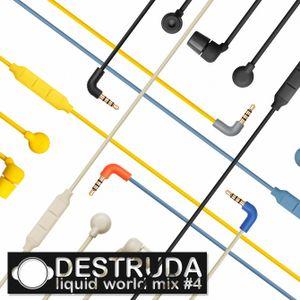 Destruda @ Liquid World Mix #4
