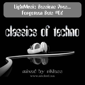 Classics Of Techno (Forgoteen Sets #06 By LightMusic Sessions)