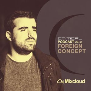 Critical Podcast Vol.35 with Foreign Concept