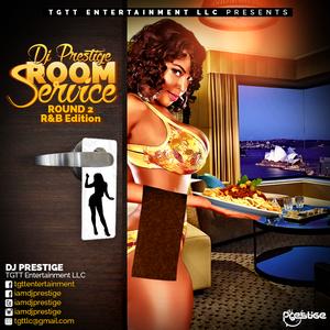 Dj Prestige Room Service Round 2 R&B Mix