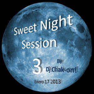 Dj Chak-on! Sweet Night Session 3