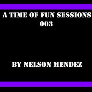 A Time Of Fun Sessions 003