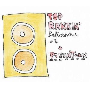22.02.10 TOP RANKIN' Radioshow #8 - Pizza Toby