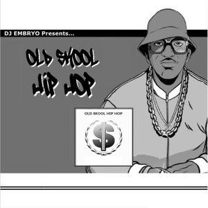 DJ Embryo - Old Skool Hip Hop Mix