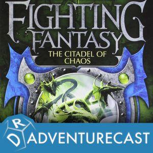 Adventurecast: The Citadel Of Chaos - Part One