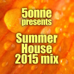 5onne presents - Summer House 2015 mix