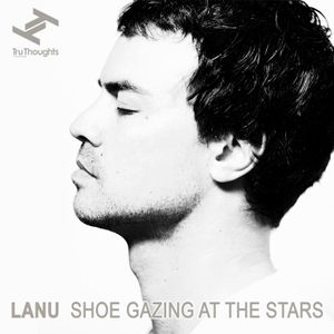 Lanu - Shoegazing At The Stars Mix