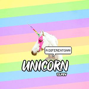 Unicorn Diferentona Estreia