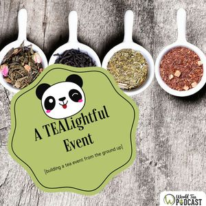 Toronto's Tealightful2016 and Tea Event Planning