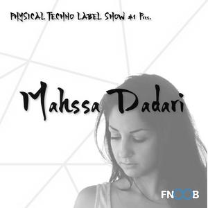Mahssa Dadari  Physical Techno Label Show #1
