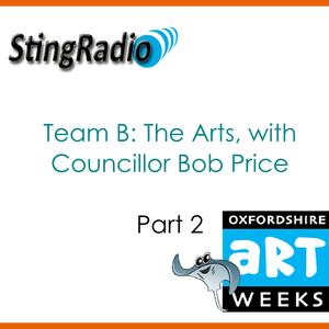 Team B: The Arts, with Councillor Bob Price Part 2