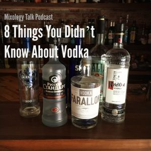 47 - 8 Things You Didn't Know About Vodka