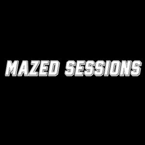 Mazed Sessions #2 by Maztic