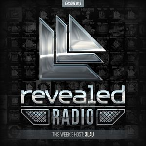 Revealed Radio 013 - 3LAU