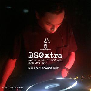 "KILLA ""Forward Dub"" exclusive mix for #BS0radio 27/06/2017 #BS0xtra"