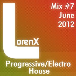 Lorenx Mix #7 June 2012[Progressive-Electro House]