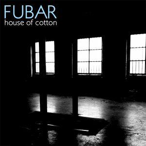 FUBAR - House of Cotton