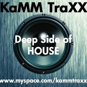 KaMM TraXX - Deep Side of House 10-12-09