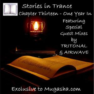 Stories In Trance - Chapter 13 One Year Birthday Special (Featuring Airwave & Tritonal Guest Mixes)