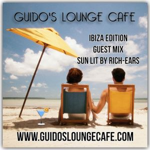 Guido's Lounge Cafe-Ibiza edition-Guest Mix-Sun Lit by Rich-Ears