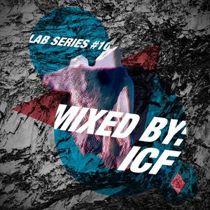 Lab Series #10 mixed by ICF