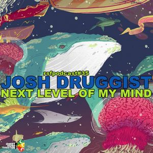 [RSF Podcast #35] mixed by Josh Druggist