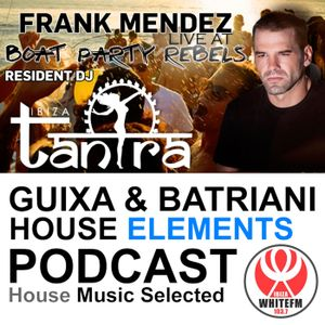 House Elements Podcast 007 - FRANK MENDEZ - Live at Boat Party Rebels