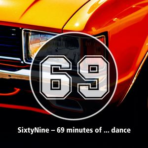 69 – sixtyNine minutes of ... dance