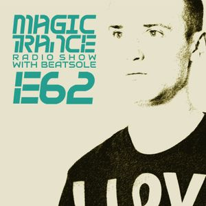 Beatsole - Magic Trance Episode 062 (19-02-2015)