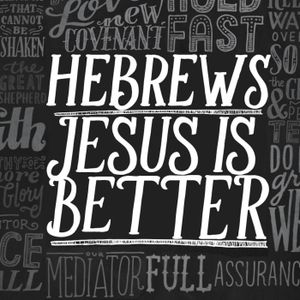 Hebrews - Part 7