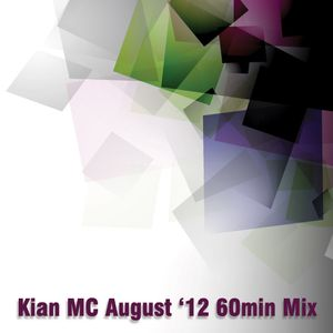 Kian MC - August '12 60min Mix