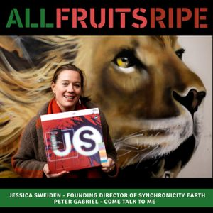 All Fruits Ripe - Jessica Sweiden [Synchronicity Earth] (Episode 11)