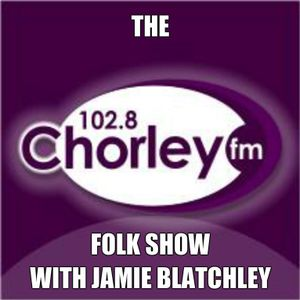 The Chorley FM Folk Show - 12th May 2015