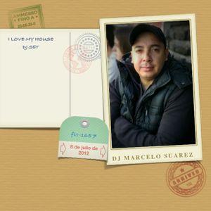 DJ MARCELO SUAREZ - I LOVE MY HOUSE - DJ SET JULIO