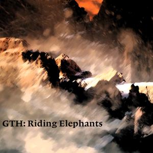 GTH: Riding Elephants
