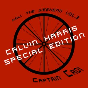Roll The Weekend Vol. 3 - Calvin Harris Special