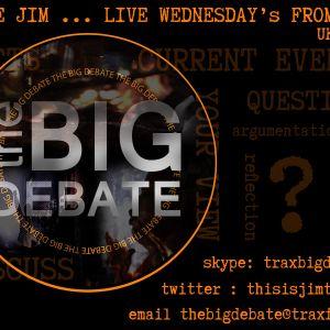 Judge Jim's Big Debate Replay On www.traxfm.org - 22nd November 2017